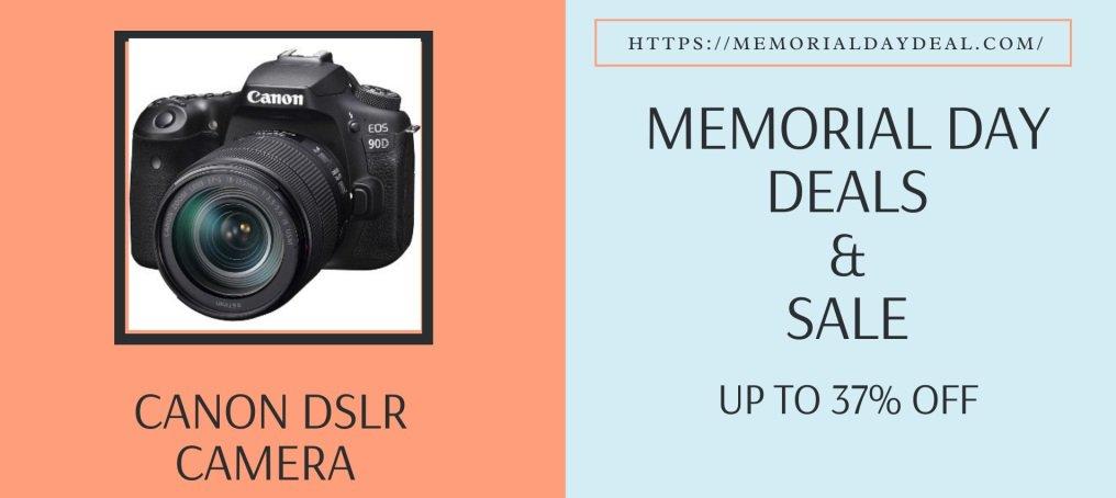Canon DSLR Memorial Day Deals, Canon DSLR Memorial Day, Canon DSLR Memorial Day Sales