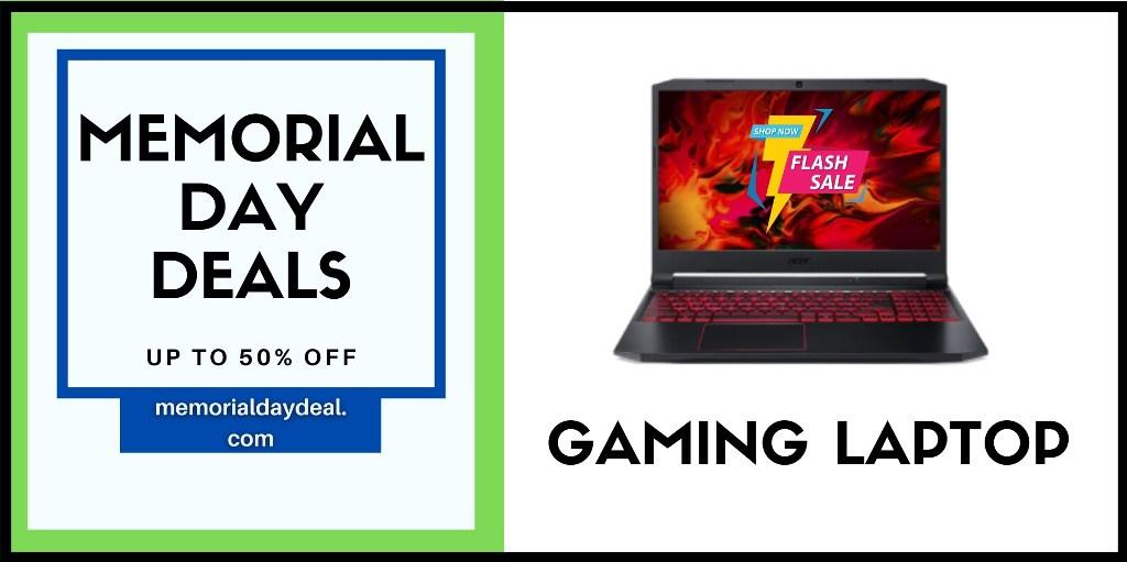 Gaming Laptop Memorial Day Sale, Gaming Laptop Memorial Day, Gaming Laptop Memorial Day Deals