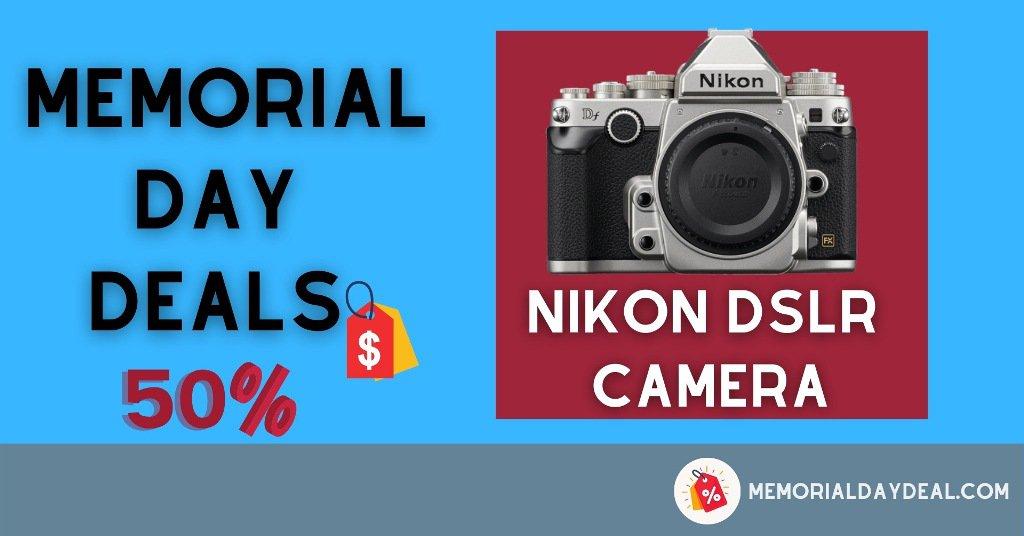 Nikon DSLR Memorial Day Deals, Nikon DSLR Memorial Day, Nikon DSLR Memorial Day Sale