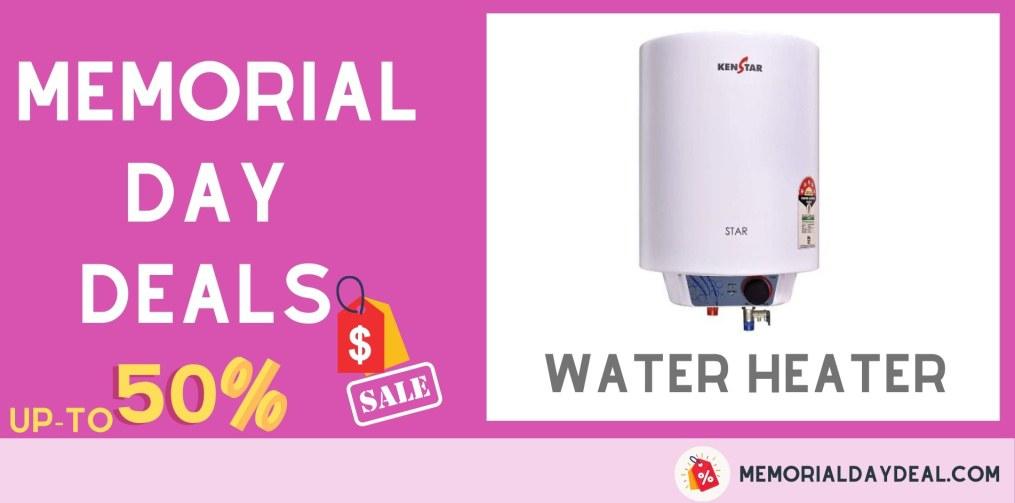Water Heater Memorial Day Deals, Water Heater Memorial Day, Water Heater Memorial Day Sale