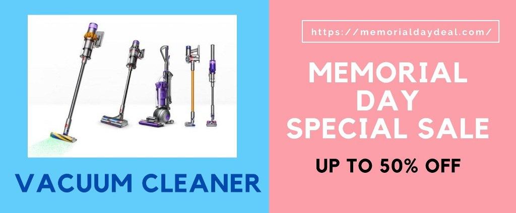 Vacuum Cleaner Memorial Day Deals, Vacuum Cleaner Memorial Day, Vacuum Cleaner Memorial Day Sale